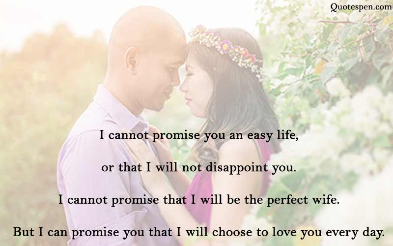 I cannot promise you an easy life - husband quote on love