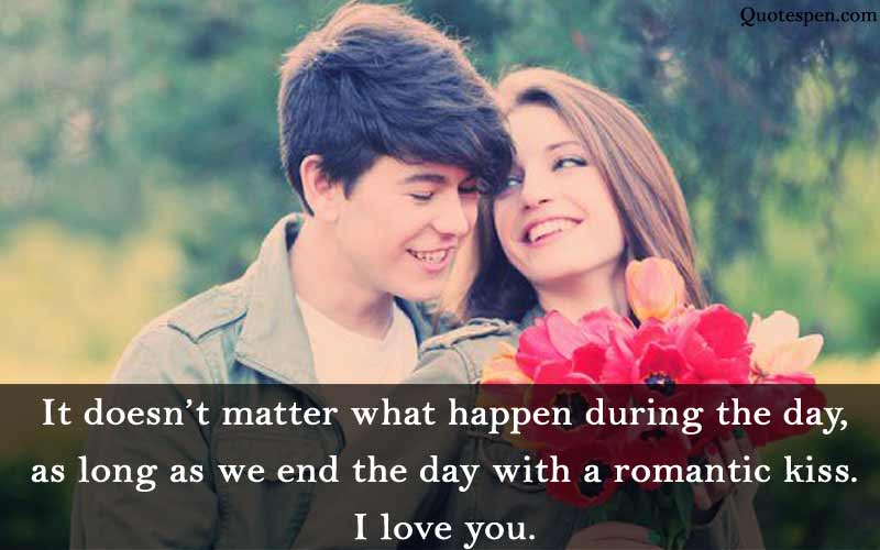 It does not matter what happen during the day