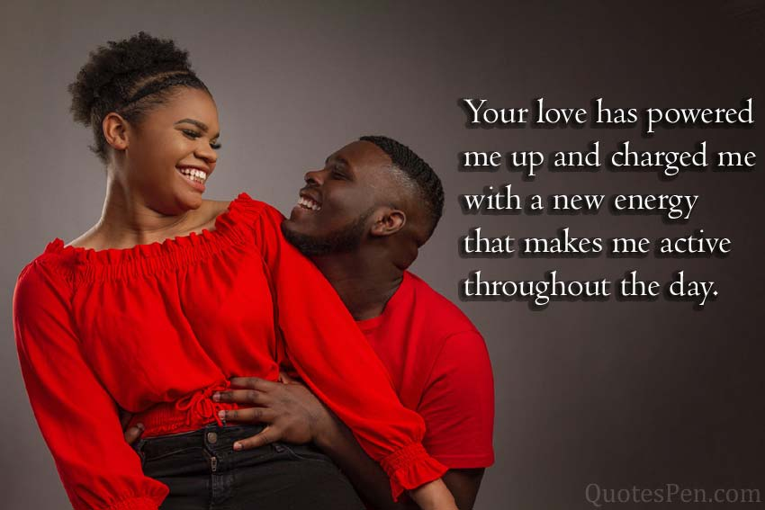 Your love has powered me up