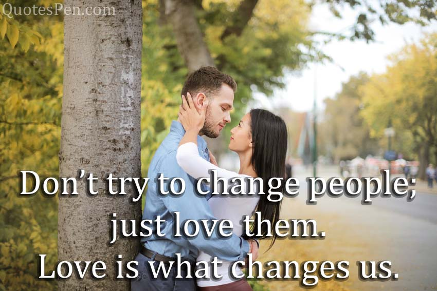 Love is what changes us
