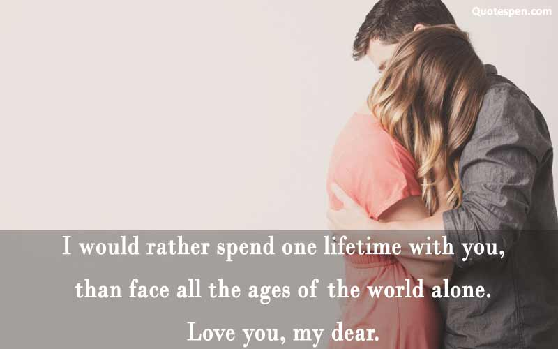 i would rather spend one lifetime with you