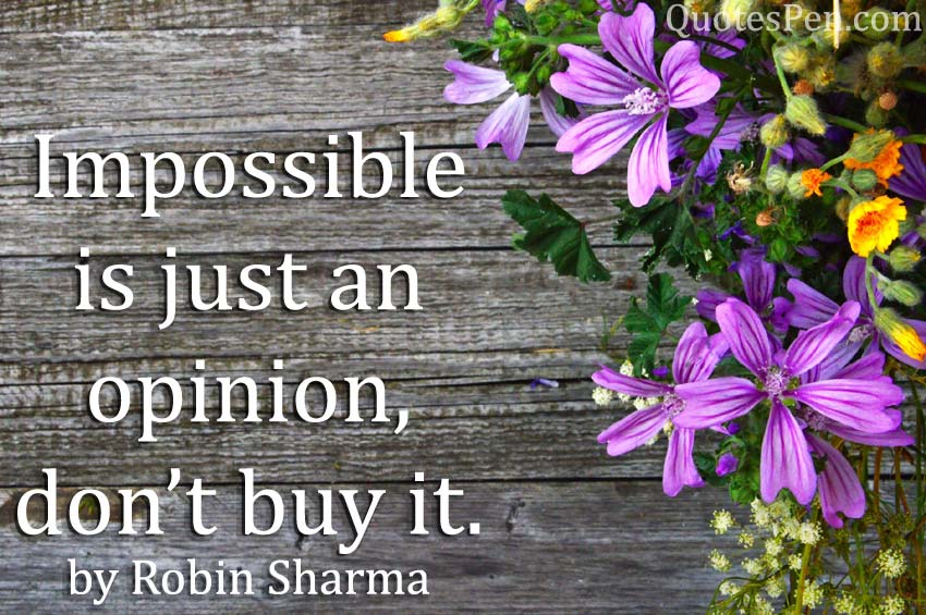 impossible-just-opinion-quotes