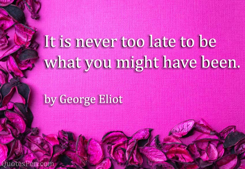 it-is-never-too-late-quote