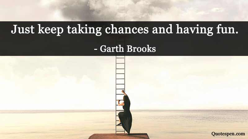 keep-taking-chances