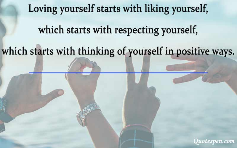 loving yourself starts with liking yourself
