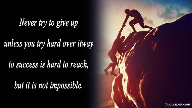 never-try-to-give-up-short inspirational messages