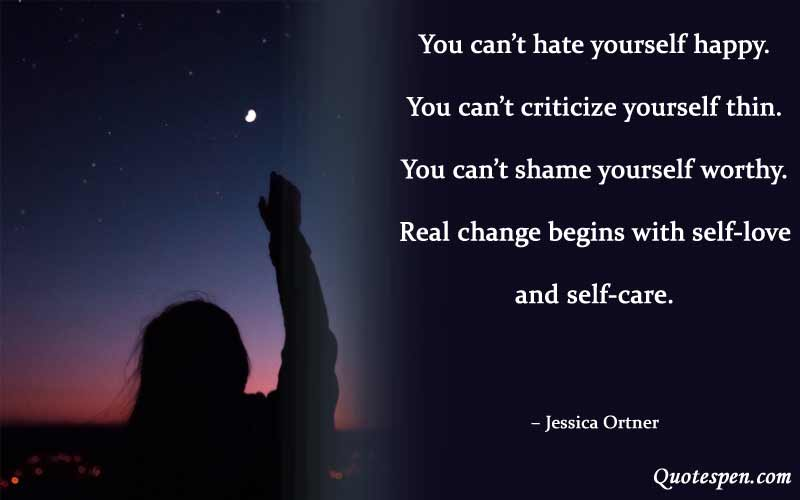 you can not hate yourself happy