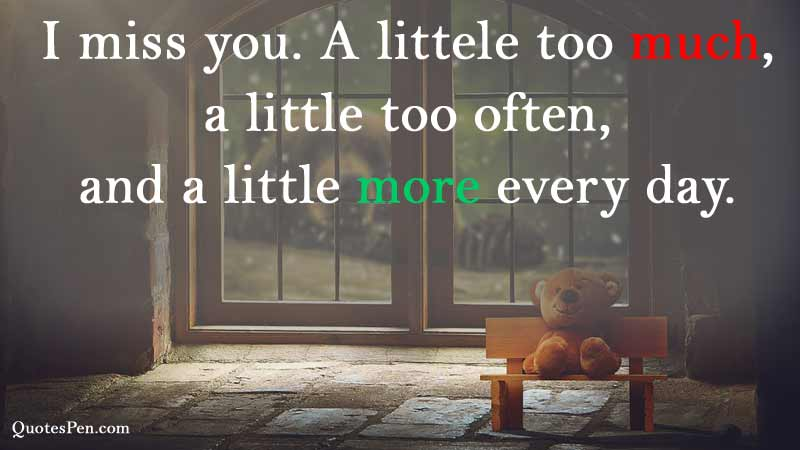 a littele too much-miss-him-quote