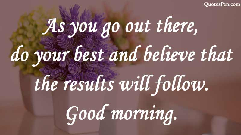believe-good-morning-quote