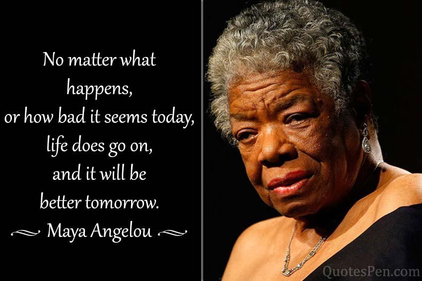 better-tomorrow-Maya Angelou quotes