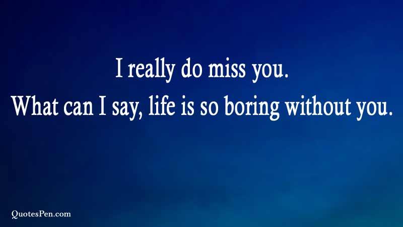i-really-do-miss-you