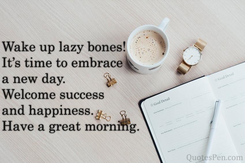 wake-up-lazy-bones-quote