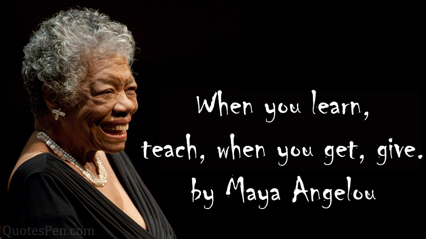 when-you-learn-angelou-quote