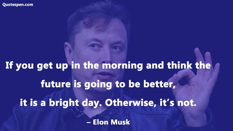 bright-day-elon-quote