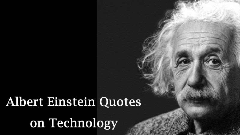 technology-albert-einstein-quote