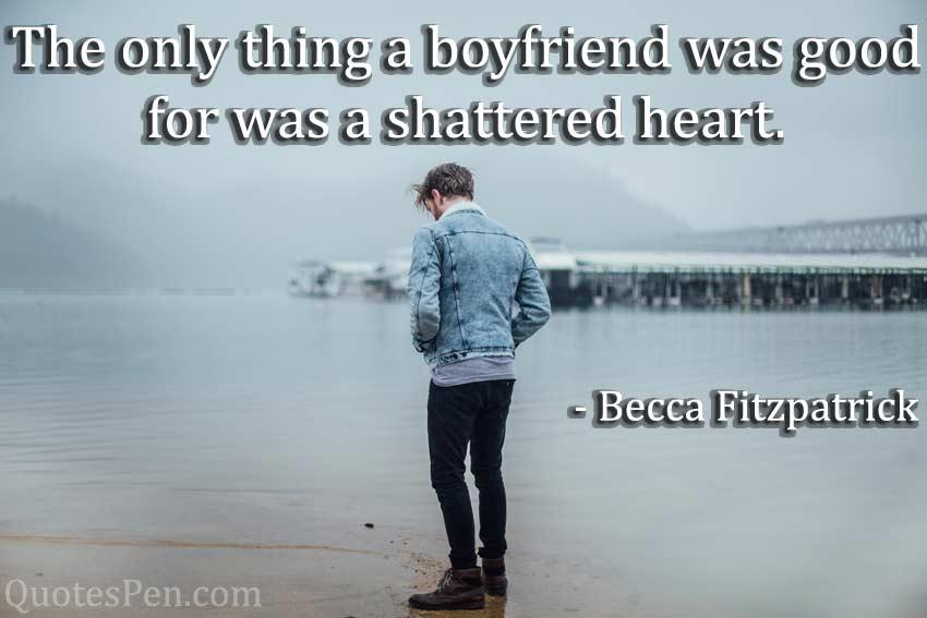 boyfriend-shattered-broken heart quote