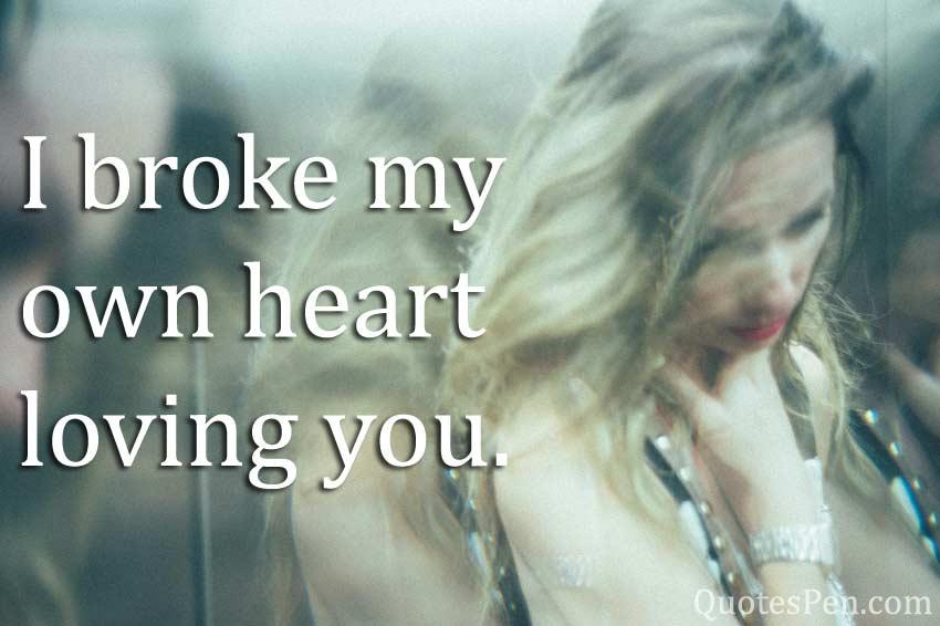 i-broke-my-own-heart