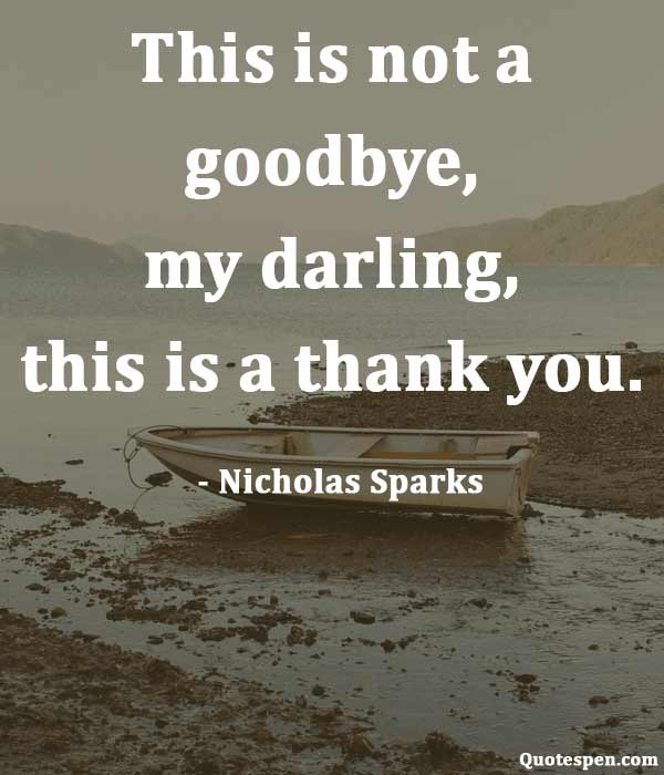 Goodbye thank quotes you 120 Best