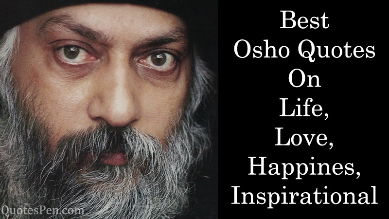 osho quotes on love, life, happiness, inspirational