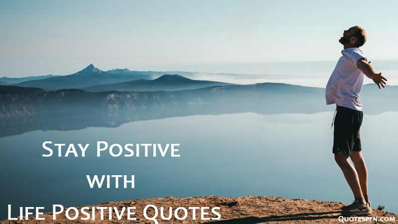 stay-positive-with-life-positive-quotes