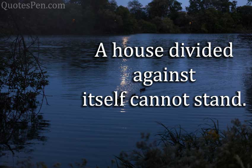 a-house-divided-Abraham Lincoln Quotes