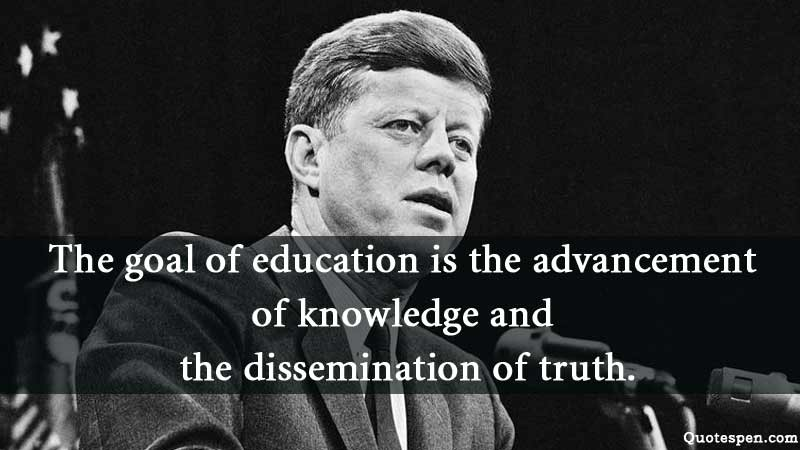 john f kennedy quote on goal of education