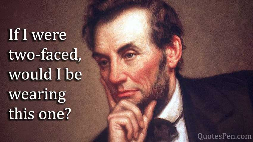 if-i-were-two-faced-quote-Abraham