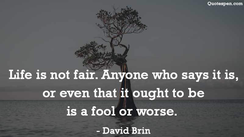 life-is-not-fair-quote