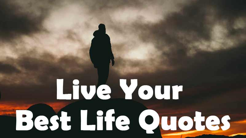 best-live-your-life-quotes-in-english