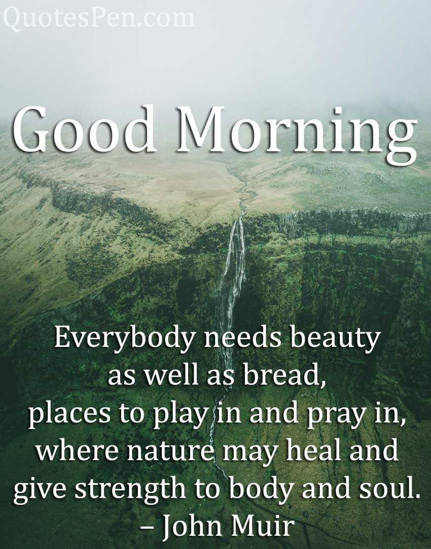 everybody-needs-beauty-quote-on-Good Morning