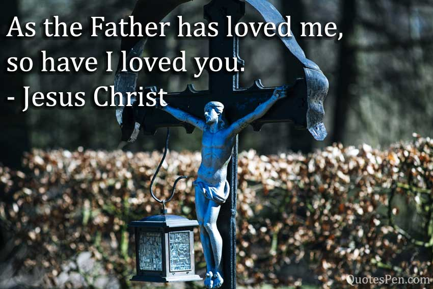 father-loved-Jesus Life Quotes