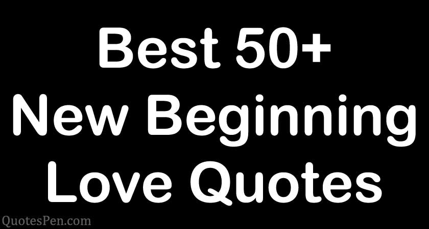 new-beginning-love-quotes