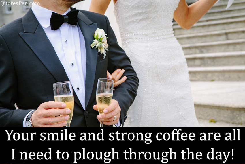 smile-and-strong-coffee-morning quotes for wife