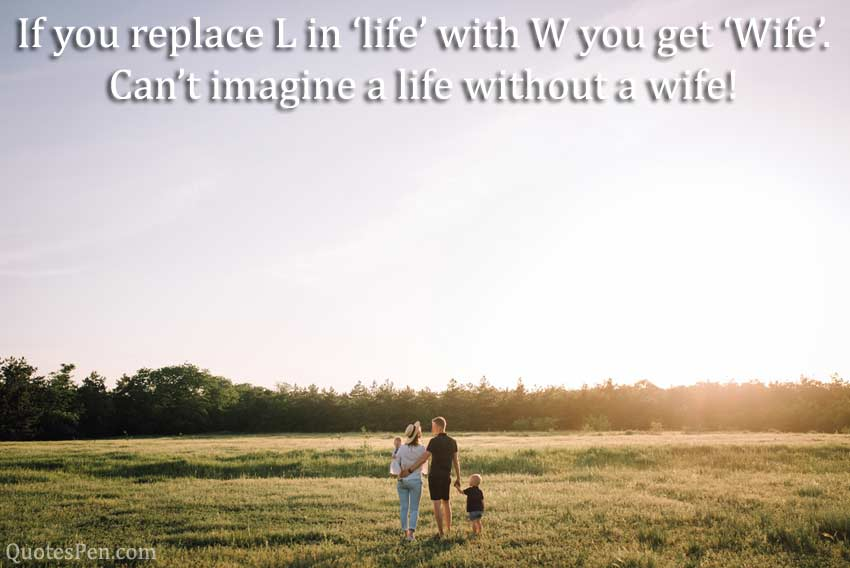 you-replace-life-wife-morning quotes