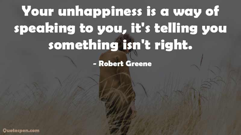 your-unhappiness-life-quote