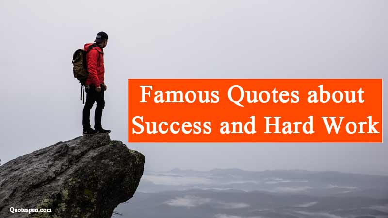 famous-quotes-about-success-and-hard-work