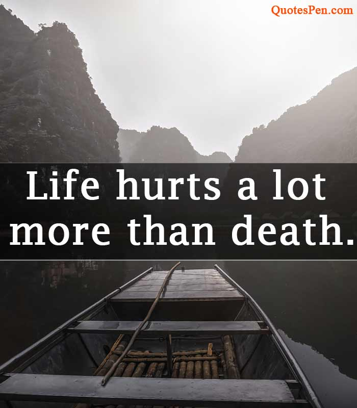 life-hurt-more-quote