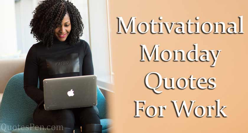motivational-monday-quotes-for-work