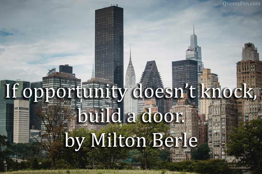 opportunity-doesnt-knock-quote