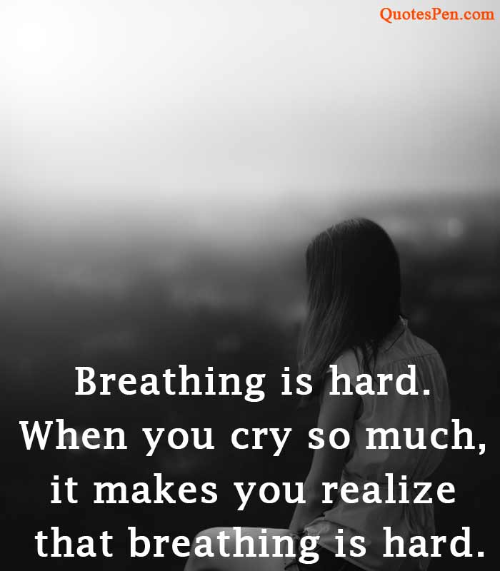 you cry so much sad quote for instagram