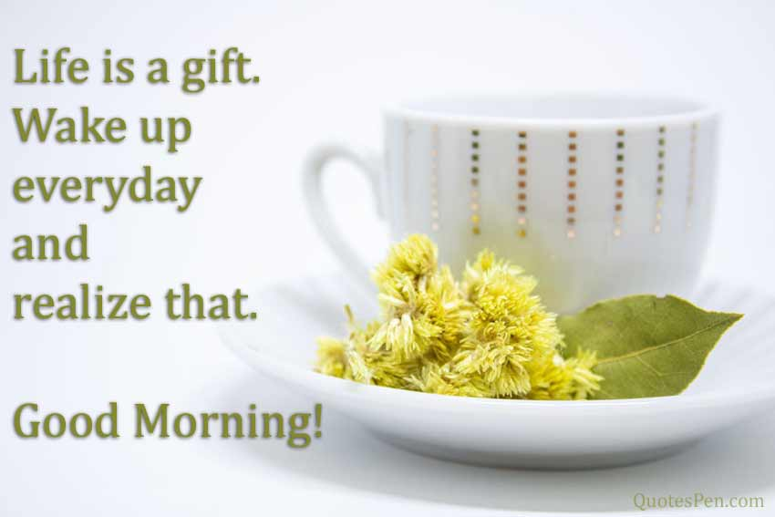 life-is-a-gift-wake-up-ever