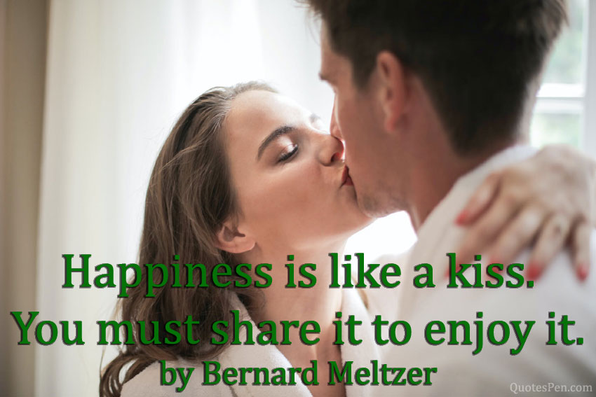 happiness-is-like-a-kiss-quote