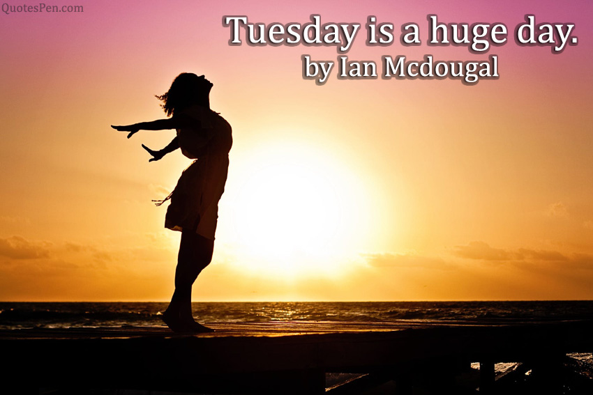 tuesday-is-a-huge-day