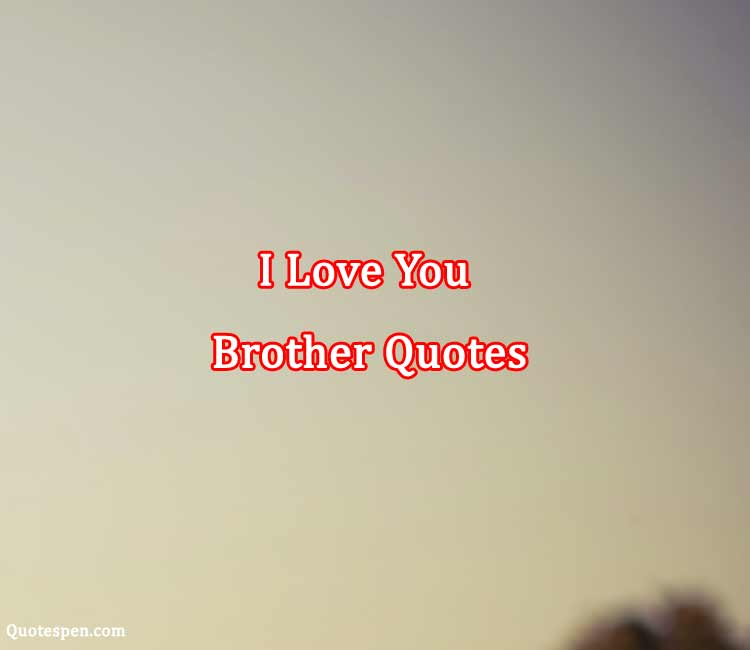 I-love-you-brother-quotes-english