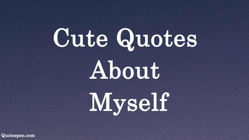 best-cute-quotes-about-myself