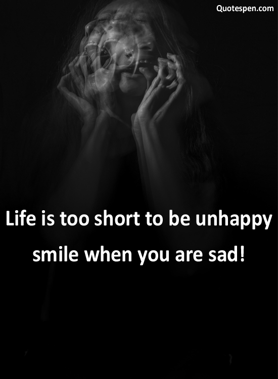 life is too short to be unhappy