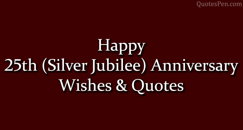 happy-25th-silver-jubilee-anniversary-wishes-quotes