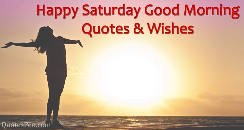 happy-saturday-wishes-quotes