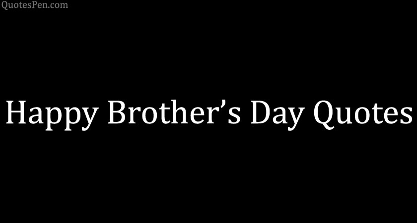 happy-brothers-day-quotes