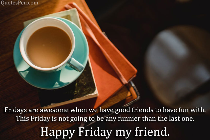 happy-friday-my-friend-wishes-on-morning